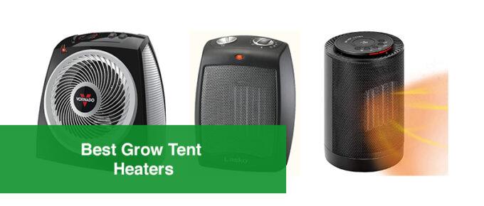 Best Grow Tent Heaters