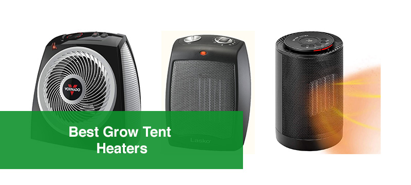 Best Grow Tent Heaters