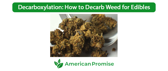 Decarboxylation How to Decarb Weed for Edibles