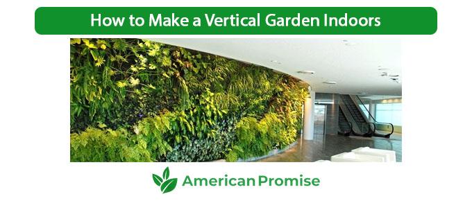 How to Make a Vertical Garden Indoors
